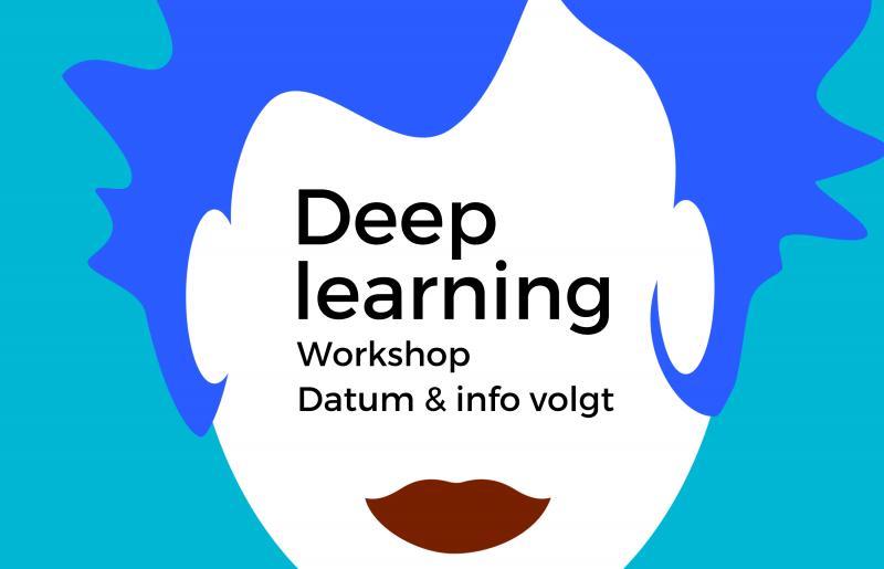 Workshop Deep learning – info volgt